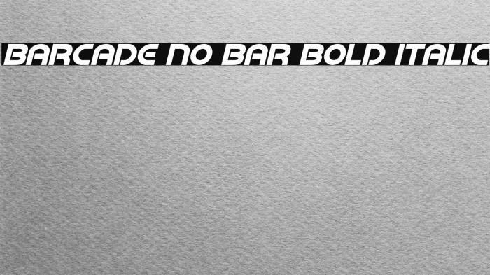 Barcade No Bar Bold Italic لخطوط تنزيل examples