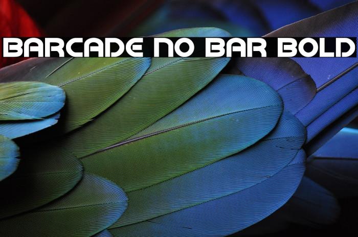 Barcade No Bar Bold フォント examples