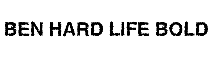 Ben Hard Life Bold  baixar fontes gratis