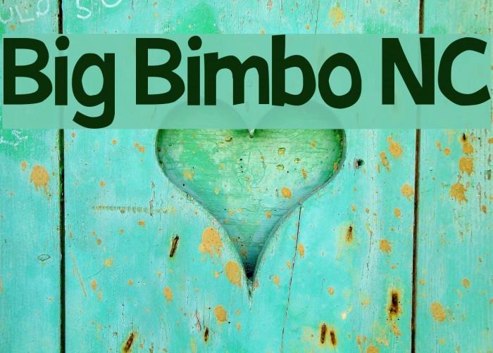 Big Bimbo NC Font examples