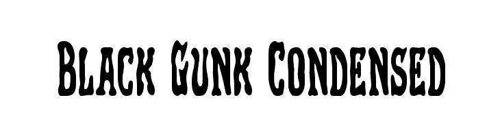 Black Gunk Condensed  नि: शुल्क फ़ॉन्ट्स डाउनलोड