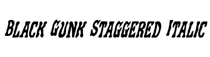 Black Gunk Staggered Italic  フリーフォントのダウンロード