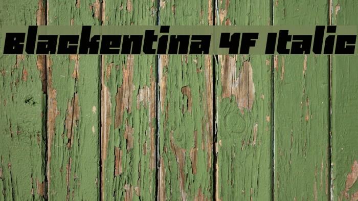 Blackentina 4F Italic Font examples