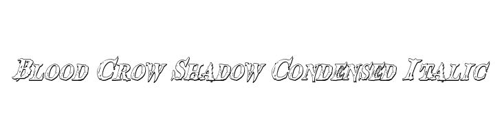 Blood Crow Shadow Condensed Italic  Free Fonts Download