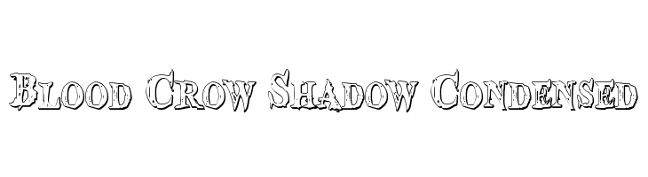 Blood Crow Shadow Condensed  Free Fonts Download