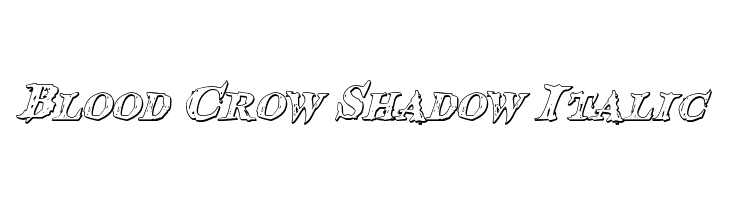 Blood Crow Shadow Italic  Free Fonts Download