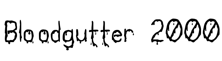 Bloodgutter 2000  Free Fonts Download