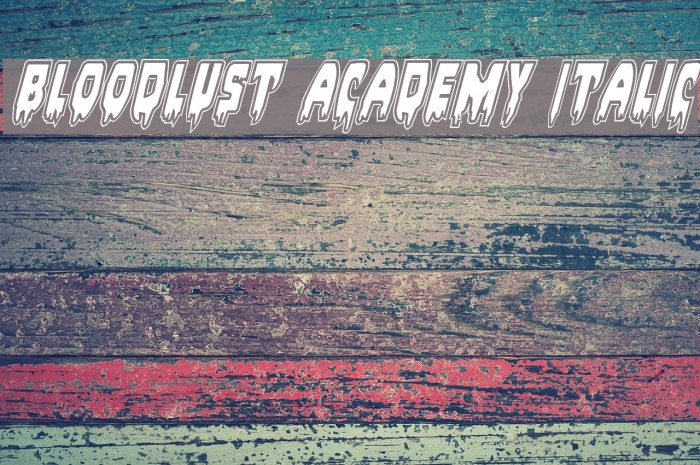 Bloodlust Academy Italic Font examples
