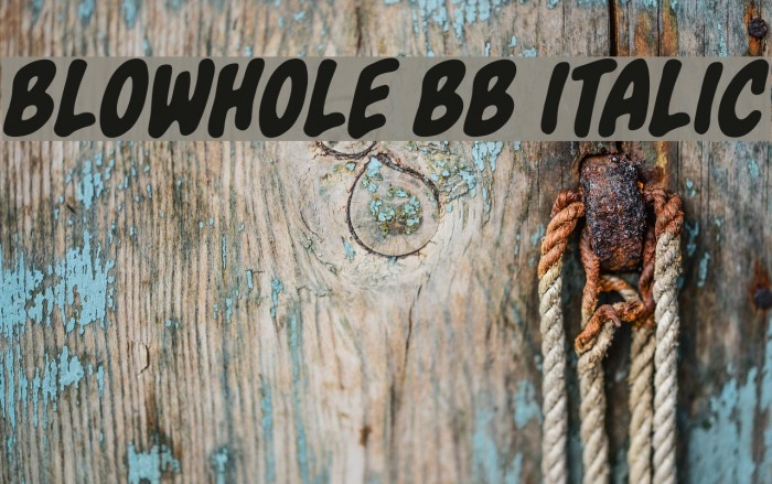 Blowhole BB Italic Font examples