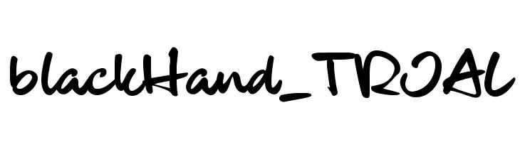 blackHand_TRIAL  Frei Schriftart Herunterladen