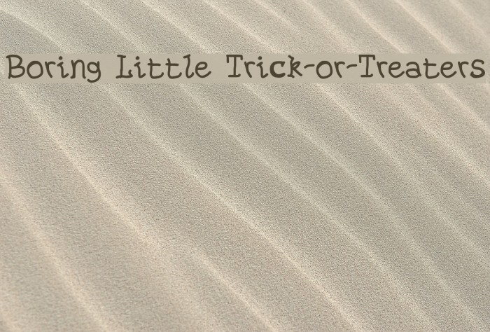 Boring Little Trick-or-Treaters Fonte examples