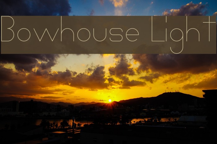 Bowhouse Light Fonte examples