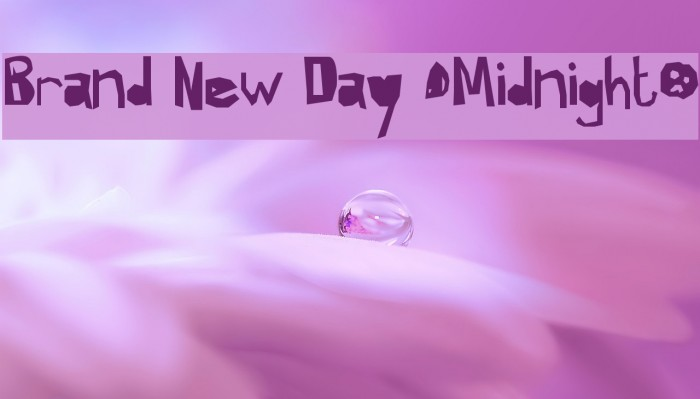 Brand New Day [Midnight] फ़ॉन्ट examples
