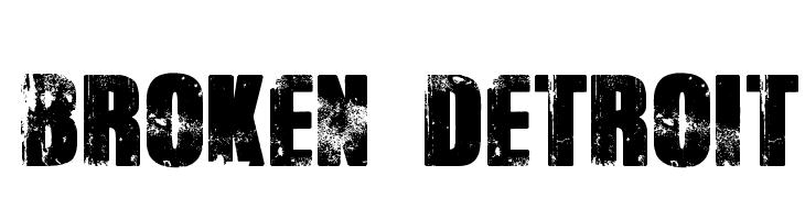 Broken Detroit  नि: शुल्क फ़ॉन्ट्स डाउनलोड