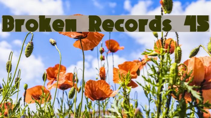Broken Records 45 फ़ॉन्ट examples