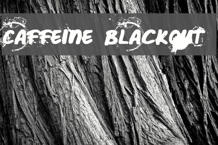 Caffeine Blackout Font examples