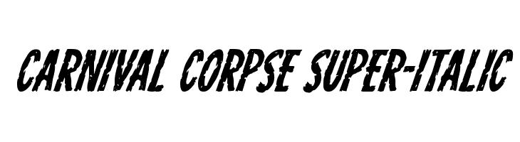 Carnival Corpse Super-Italic  Скачать бесплатные шрифты