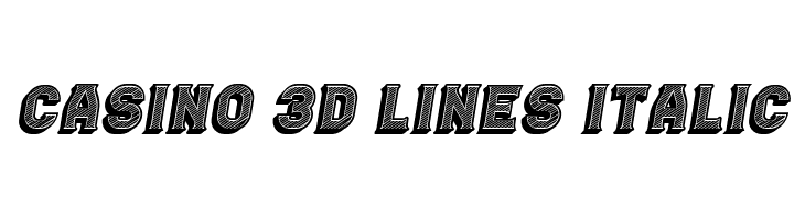 Casino 3D Lines Italic Font - free fonts download
