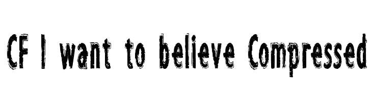 CF I want to believe Compressed  Скачать бесплатные шрифты