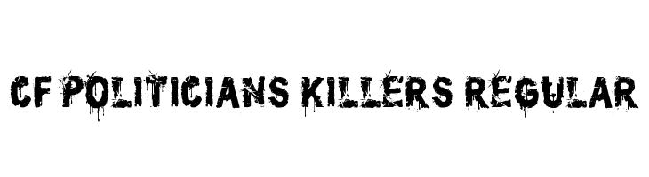 CF Politicians Killers Regular  नि: शुल्क फ़ॉन्ट्स डाउनलोड