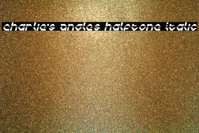 Charlie's Angles Halftone Italic Fonte examples