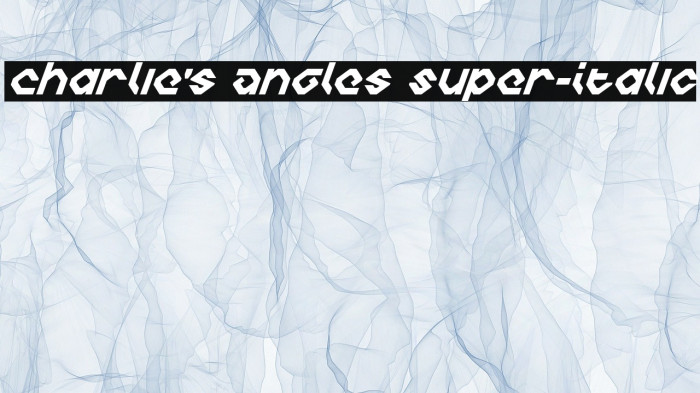 Charlie's Angles Super-Italic Fonte examples