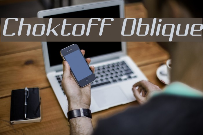 Choktoff Oblique Fonte examples