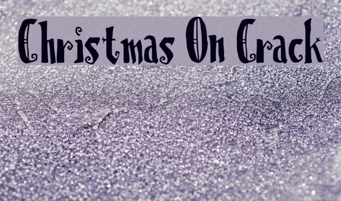 Christmas On Crack Font examples
