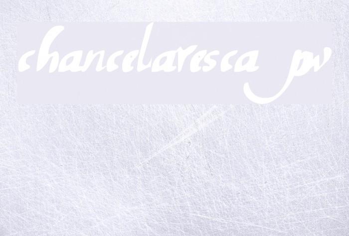 chancelaresca pw Font examples