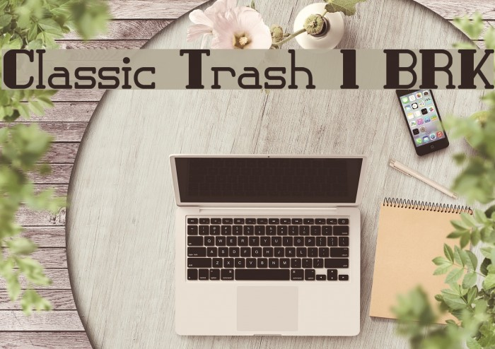 Classic Trash 1 BRK Font examples
