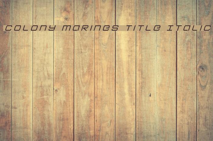 Colony Marines Title Italic फ़ॉन्ट examples