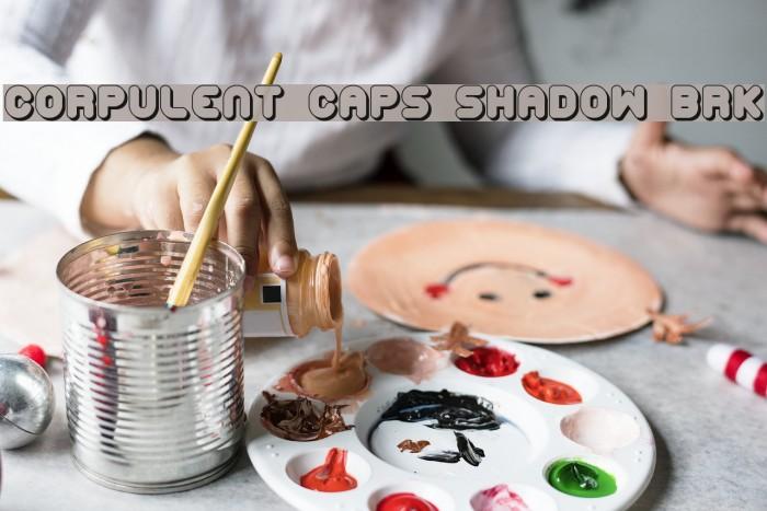 Corpulent Caps Shadow BRK Font examples