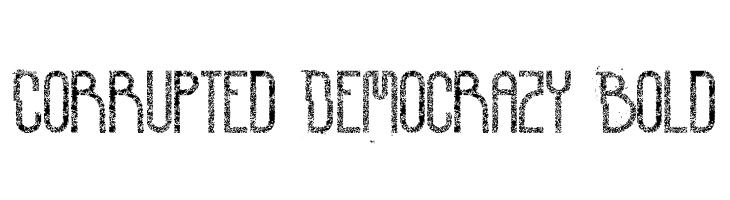Corrupted Democrazy Bold  नि: शुल्क फ़ॉन्ट्स डाउनलोड