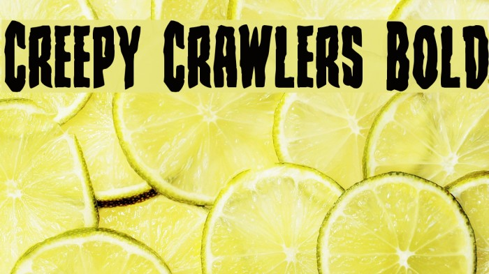Creepy Crawlers Bold Schriftart examples
