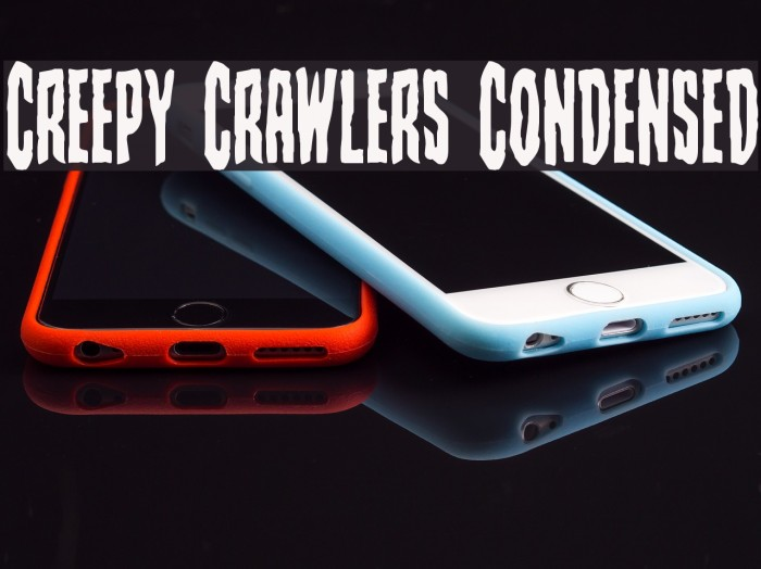 Creepy Crawlers Condensed फ़ॉन्ट examples