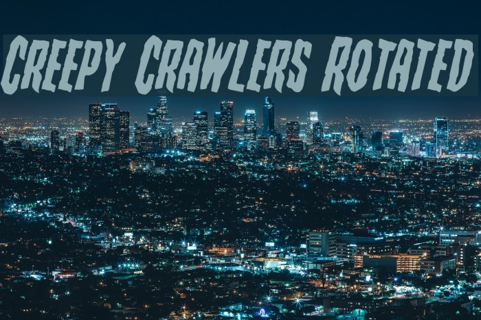 Creepy Crawlers Rotated फ़ॉन्ट examples