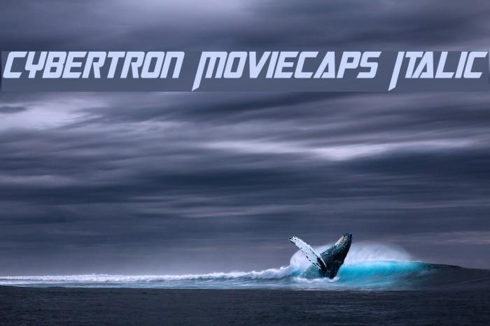 Cybertron Moviecaps Italic Font examples