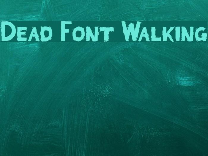 Dead Font Walking Font examples