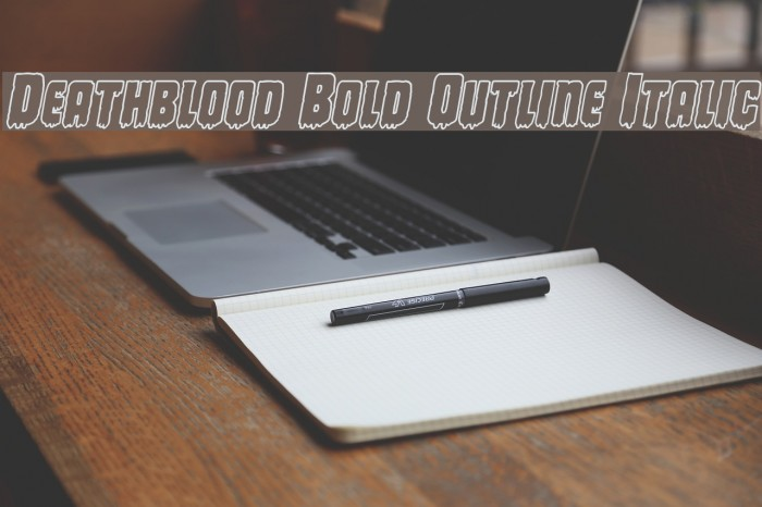 Deathblood Bold Outline Italic Font examples