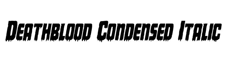 Deathblood Condensed Italic  baixar fontes gratis