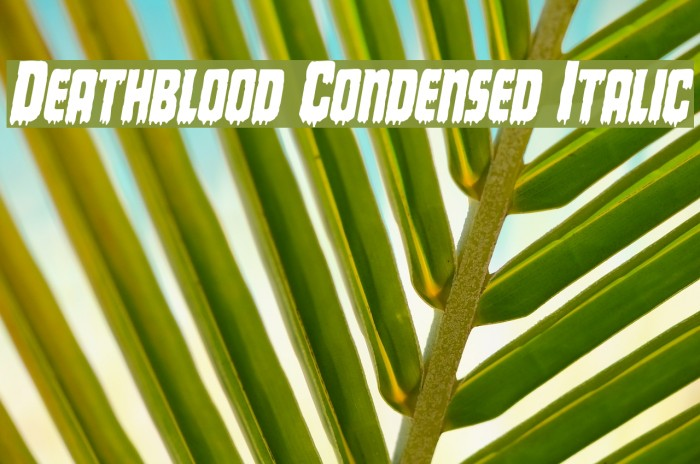 Deathblood Condensed Italic Font examples