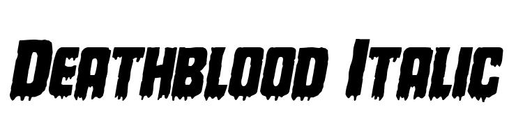 Deathblood Italic  baixar fontes gratis