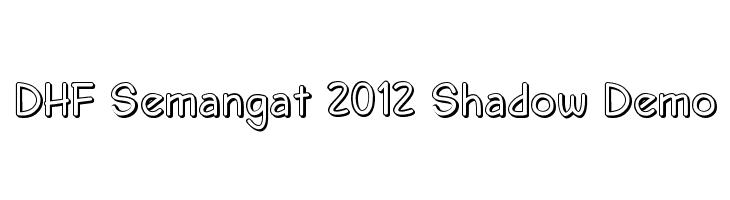DHF Semangat 2012 Shadow Demo  Free Fonts Download