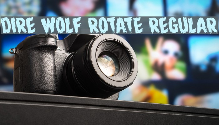 Dire Wolf Rotate Regular Font examples