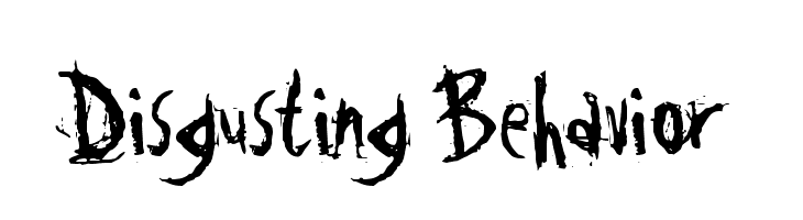 Disgusting Behavior Font