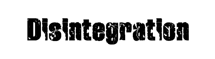 Disintegration  नि: शुल्क फ़ॉन्ट्स डाउनलोड