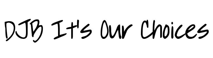 DJB It's Our Choices  Скачать бесплатные шрифты