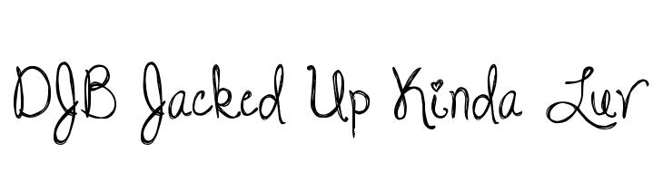 DJB Jacked Up Kinda Luv  Free Fonts Download