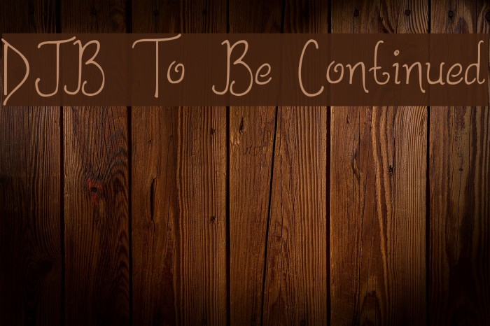 DJB To Be Continued Font examples