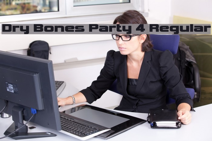 Dry Bones Party 4 Regular Font examples